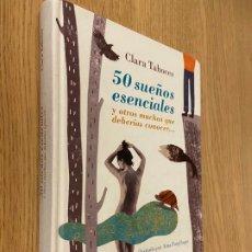 Libros de segunda mano: 50 SUEÑOS ESENCIALES - CLARA TAHOCES - 2013. Lote 217852211