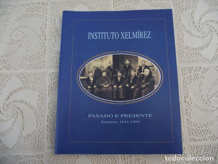 Libros de segunda mano: INSTITUTO XELMIREZ. PASADO E PRESENTE. XELMIREZ 1845-1995. DEPUTACION PROVINCIAL DA CORUÑA, 1997 - Foto 2 - 217856916