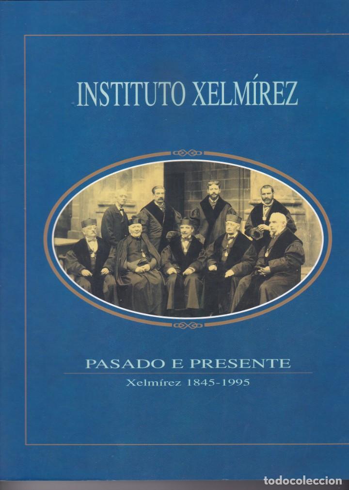 INSTITUTO XELMIREZ. PASADO E PRESENTE. XELMIREZ 1845-1995. DEPUTACION PROVINCIAL DA CORUÑA, 1997 (Libros de Segunda Mano - Historia - Otros)