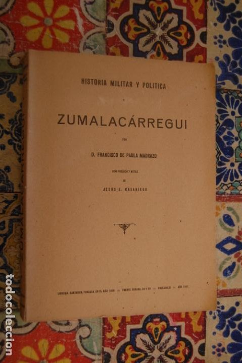 HISTORIA MILITAR Y POLÍTICA DE ZUMALACÁRREGUI. FRANCISCO DE PAULA MADRAZO. (CARLISTA, CARLISMO) (Libros de Segunda Mano - Historia - Otros)