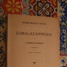 Libros de segunda mano: HISTORIA MILITAR Y POLÍTICA DE ZUMALACÁRREGUI. FRANCISCO DE PAULA MADRAZO. (CARLISTA, CARLISMO). Lote 217859245