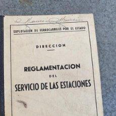 Libri di seconda mano: REGLAMENTACION DEL SERVICIO DE LAS ESTACIONES EXPLOTACION DE FERROCARRILES POR EL ESTADO 1944. Lote 217905985