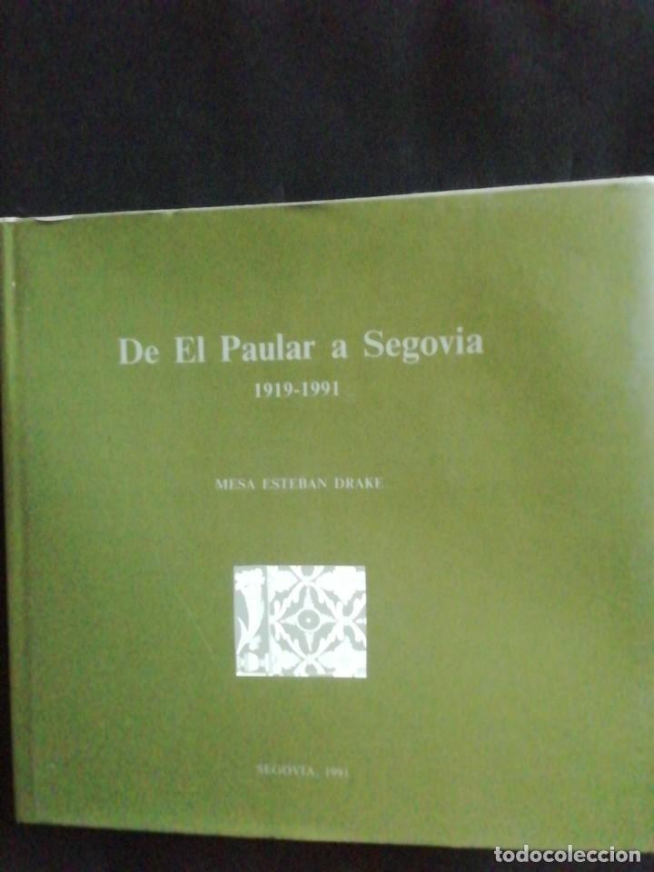 DE EL PAULAR A SEGOVIA. 1919- 1991. MESA ESTEBAN DRAKE (Libros de Segunda Mano - Bellas artes, ocio y coleccionismo - Otros)