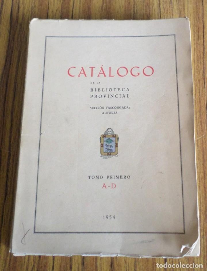 CATALOGO DE LA BIBLIOTECA PROVINCIAL SECCIÓN VASCONGADA AUTORES - TOMO SEGUNDO A - D 1 954 (Libros de Segunda Mano - Historia - Otros)