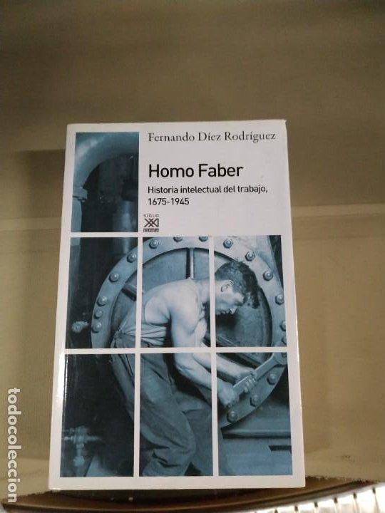 HOMO FABER. HISTORIA INTELECTUAL DEL TRABAJO, 1675-1945 - FERNANDO DÍEZ RODRÍGUEZ. SIGLO XXI. (Libros de Segunda Mano - Historia - Otros)
