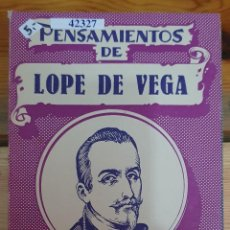 Livros em segunda mão: 42327 - PENSAMIENTOS DE LOPE DE VEGA - COLECCION LITERATOS Y PENSADORES Nº 30 - AÑO 1957. Lote 217967406