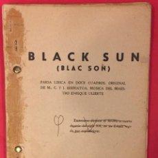 Libros de segunda mano: BLACK SUN FARSA LIRICA. DE M.C. Y J. BERRIATUA CORREGIDA POR EL AUTOR. Lote 217992511