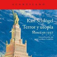 Libros de segunda mano: TERROR Y UTOPÍA. MOSCÚ EN 1937 - KARL SCHLÖGEL. Lote 229593195