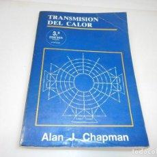 Libros de segunda mano: ALAN J. CHAPMAN TRANSMISIÓN DEL CALOR Q2783T. Lote 218048678