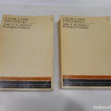 Libros de segunda mano: JUAN A. DE ANDRÉS Y RODRÍGUEZ-POMATTA CALOR Y FRÍO INDUSTRIAL I (EN DOS TOMOS) Q2789T. Lote 218049170