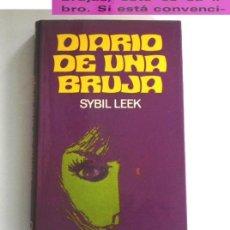 Libros de segunda mano: DIARIO DE UNA BRUJA LIBRO ¿BIOGRAFÍA? SYBIL LEEK OCULTISTA CON ANTEPASADOS BRUJOS- MISTERIO BRUJERÍA. Lote 218080536