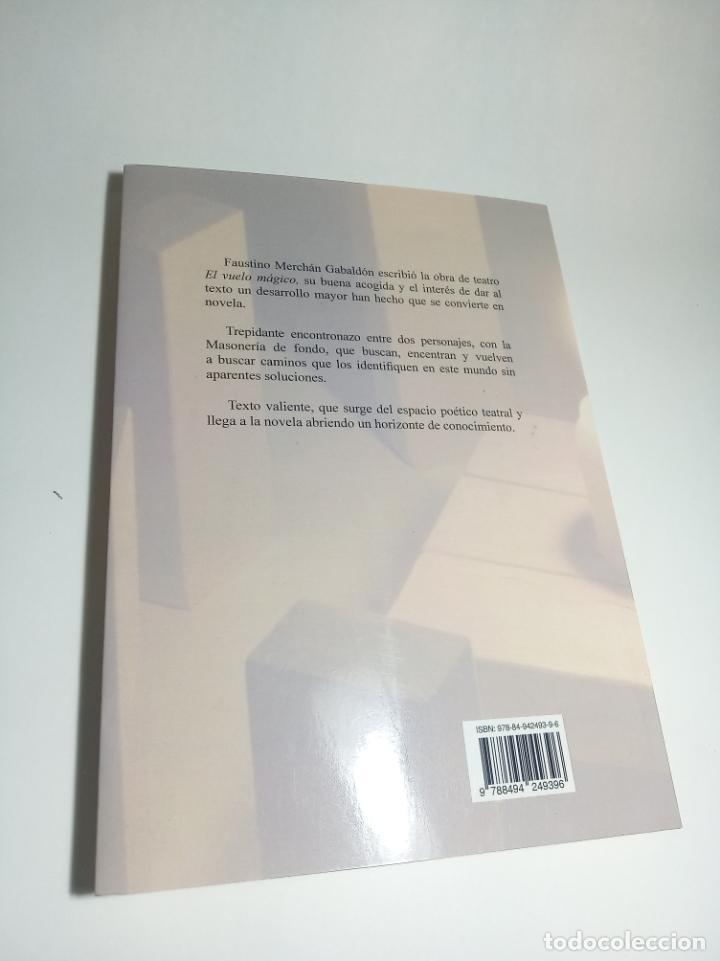 Libros de segunda mano: El vuelo mágico del iniciado. Faustino Merchán Gabaldón. Firmado y dedicado. Nostrum. 2014. - Foto 4 - 218096290
