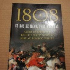 Libros de segunda mano: 1808. EL DOS DE MAYO, TRES MIRADAS (CARPENTIER / PÉREZ GALDÓS / BLANCO WHITE). Lote 218115331