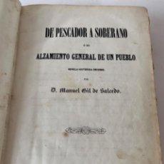 Libros de segunda mano: DE PESCADOR A SOBERANO O EL ALZAMIENTO GENERAL DE UN PUEBLO, LIBRO. Lote 218117828