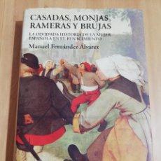 Libros de segunda mano: CASADAS, MONJAS, RAMERAS Y BRUJAS (MANUEL FERNÁNDEZ ÁLVAREZ). Lote 218126197
