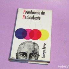 Libros de segunda mano: ANTIGUO LIBRO PRONTUARIO DE RADIESTESIA DE GEORGES HARRAR POR EDICIONES ZEUS 1ª EDICIÓN DEL AÑO 1962. Lote 218130743