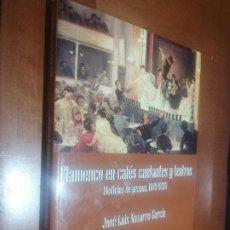 Libros de segunda mano: FLAMENCO EN CAFÉS CANTANTES Y TEATROS. JOSE LUIS NAVARRO. RÚSTICA. BUEN ESTADO. DIFICIL. Lote 218159617