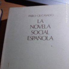 Libros de segunda mano: LA NOVELA SOCIAL ESPAÑOLA 1920-1971. PABLO GIL CASADO. SEIX BARRAL. Lote 218168080