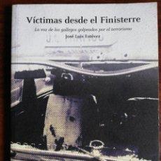 Libros de segunda mano: VÍCTIMAS DESDE EL FINISTERRE. LA VOZ DE LOS GALLEGOS GOLPEADA POR EL TERRORISMO - J.L. ESTÉVEZ. Lote 218209526