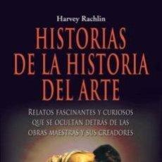 Libri di seconda mano: HISTORIAS DE LA HISTORIA DEL ARTE: RELATOS FASCINANTES Y CURIOSOS QUE SE OCULTAN DETRÁS DE LAS OBRAS. Lote 201390618