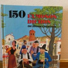 Libros de segunda mano: 150 FAMOSOS DICHOS DEL IDIOMA CASTELLANO. Lote 218220938
