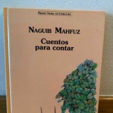 Libros de segunda mano: CUENTOS PARA CONTAR NAGUIB MAHFUZ. Lote 218221011