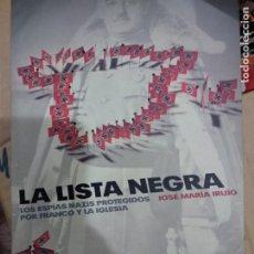 Libros de segunda mano: LA LISTA NEGRA. ESPÍAS NAZIS PROTEGIDOS POR FRANCO Y LA IGLESIA - IRUJO, JOSÉ MARÍA. Lote 218251338