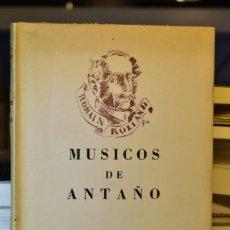 Libros de segunda mano: MÚSICOS DE ANTAÑO- ROMAIN ROLLAND- ED. RICORDI. Lote 218252205