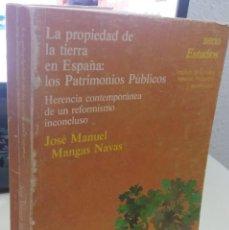 Libros de segunda mano: LA PROPIEDAD DE LA TIERRA EN ESPAÑA: LOS PATRIMONIOS PÚBLICOS - MANGAS NAVAS, JOSÉ M.. Lote 218254940