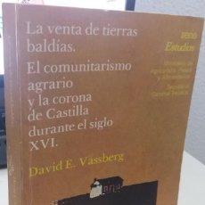 Libros de segunda mano: LA VENTA DE TIERRAS BALDÍAS. EL COMUNITARISMO AGRARIO Y LA CORONA DE CASTILLA EL S. XVI - VASSBERG. Lote 218255123