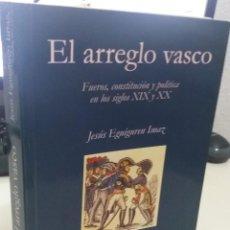 Libros de segunda mano: EL ARREGLO VASCO FUEROS, CONSTITUCIÓN Y POLÍTICA EN LOS SIGLOS XIX Y XX - EGUIGUREN IMAZ, JESÚS. Lote 218257122