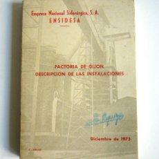 Livros em segunda mão: ENSIDESA. EMPRESA NACIONAL SIDERURGICA - FACTORIA DE GIJON. DESCRIPCION DE LAS INSTALACIONES. 1973. Lote 218258792
