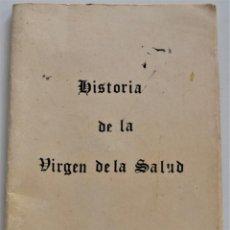 Libros de segunda mano: HISTORIA DE NUESTRA SEÑORA DE LA SALUD DE COGULLADA - BERNARDO DARÁS MAHIQUES - AÑO 1983 CARCAIXENT. Lote 218261243