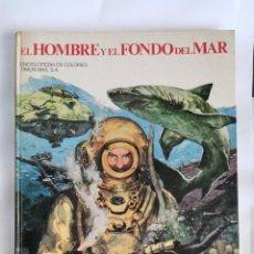Libros de segunda mano: EL HOMBRE Y EL FONDO DEL MAR. Lote 218340765