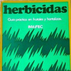 Libros de segunda mano: HERBICIDAS. GUÍA PRÁCTICA EN FRUTALES Y HORTALIZAS. INVUFLEC. DILAGRO 1978 ESTADO: MUY ACEPTABLE 119. Lote 218382590