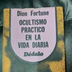 Libros de segunda mano: OCULTISMO PRACTICO EN LA VIDA DIARIA-DION FORTUNE. Lote 218385317