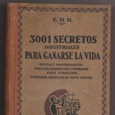 Libros de segunda mano: E. H. H.: 3001 SECRETOS INDUSTRIALES PARA GANARSE LA VIDA. 1942. RECETAS PARA FABRICAR ARTÍCULOS. Lote 218385771
