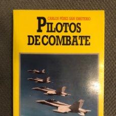 Libros de segunda mano: PILOTOS DE COMBATE, POR CARLOS PEREZ SAN FERNANDO. EDITORIAL JUVENTUD. 1A. EDICION (A.1989). Lote 218386116