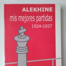 Libros de segunda mano: MIS MEJORES PARTIDAS: 1924 - 1937 / ALEKHINE. MADRID: LA CASA DEL AJEDREZ, 2001.. Lote 218395311