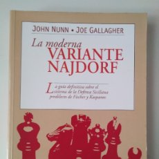 Libros de segunda mano: LA MODERNA VARIANTE NAJDORF / JOHN NUNN Y JOE GALLAGHER.. Lote 218395597