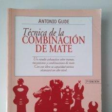 Libros de segunda mano: TÉCNICA DE LA COMBINACIÓN DE MATE / ANTONIO GUDE. Lote 218395936