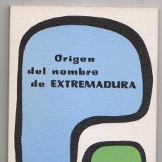 Libros de segunda mano: GONZALO MARTÍNEZ DÍEZ: ORIGEN DEL NOMBRE DE EXTREMADURA. BADAJOZ, 1985. Lote 218396710