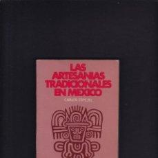 Libros de segunda mano: CARLOS ESPEJEL - LAS ARTESANIAS TRADICIONALES EN MEXICO - SEP/SETENTAS 1972 / 1ª EDICION. Lote 218409618