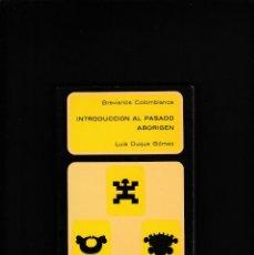 Libros de segunda mano: COLOMBIA - INTRODUCCION AL PASADO ABORIGEN - LUIS DUQUE GÓMEZ - EDITORIAL RETINA 1976. Lote 218409841