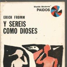 Libros de segunda mano: ERICH FROMM. Y SEREIS COMO DIOSES. PAIDOS. Lote 218421708