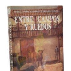 Libri di seconda mano: ENTRE CAMPOS Y RUEDOS - RODRÍGUEZ MONTESINOS, ADOLFO / BORREGÓN MARTÍNEZ, ANTONIO / CAMPOS DE ESPAÑA. Lote 218431525