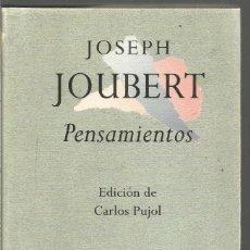 Libros de segunda mano: JOSEPH JOUBERT. PENSAMIENTOS. EDHASA. Lote 218432702