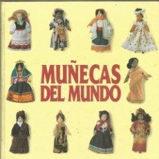 Libros de segunda mano: BRENDA GERWAT-CLARK. MUÑECAS DEL MUNDO. RBA EL LIBRO DEL COLECCIONISTA DE MUÑECAS. Lote 218434212