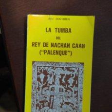Livros em segunda mão: LA TUMBA DEL REY DE NACHAN CAAN PALENQUE DESCATALOGADO ENVIO CERTIFICADO INCLUIDO. Lote 218437246
