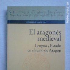 Libros de segunda mano: EL ARAGONÉS MEDIEVAL - GUILLERMO TOMÁS FACI (PRENSAS DE LA UNIVERSIDAD DE ZARAGOZA, 2020). Lote 218448555